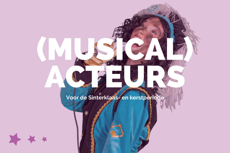 Vacature - Musicalacteur Sinterklaas en kerst